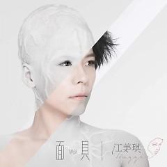 面具 / Mặt Nạ - Giang Mỹ Kỳ