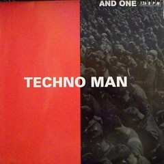 Techno Man - And One