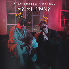 Se Supone (Single) - Jhay Cortez, Darell