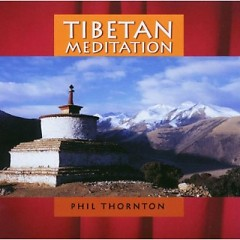 Tibetan Meditation - Phil Thornton