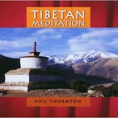 Tibetan Meditation - Phil Thornton