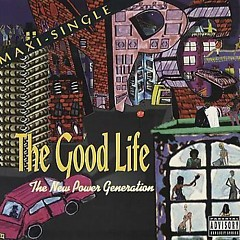 The Good Life (UK Maxi-Single) - The New Power Generation