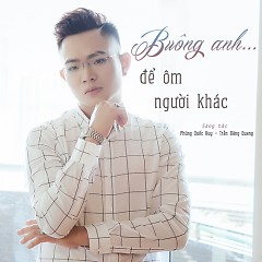 Buông Anh Để Ôm Người Khác (Single) - Trần Đăng Quang