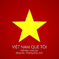 Việt Nam Quê Tôi - Lynk Lee