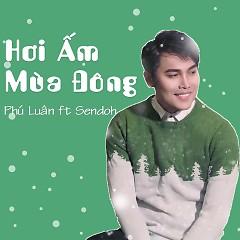 Hơi Ấm Mùa Đông (OST Em yêu anh!Ông già Noel) - Phú Luân, Sendoh