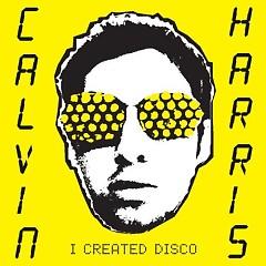I Created Disco (CD) - Calvin Harris