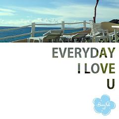 Everyday I Love U