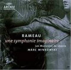 Rameau, Une Symphonie Imaginaire - Marc Minkowsk