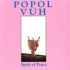 Spirit Of Peace - Popol Vuh
