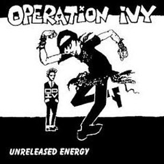 Unreleased Energy (CD1) - Operation Ivy