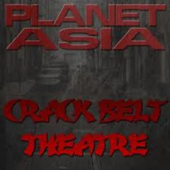 Crack Belt Theatre - Planet Asia