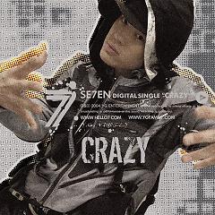 Crazy (Single) - Se7en