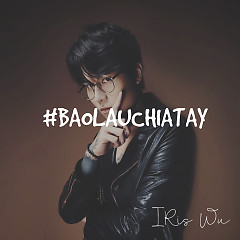 Bao Lâu Chia Tay (Single) - Dickson