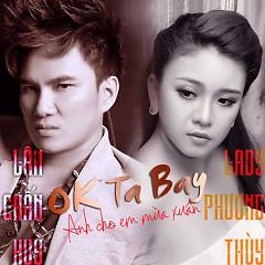 OK Ta Bay - Lâm Chấn Huy, Lady Phương Thùy