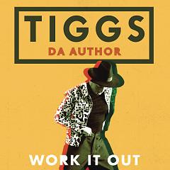 Work It Out (Single) - Tiggs Da Author