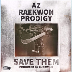 Save Them (Single) - AZ, Raekwon, Prodigy