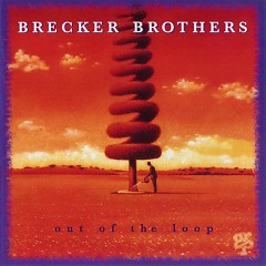 Out Of The Loop - The Brecker Brothers