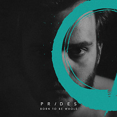 Born To Be Whole (Single) - Prides