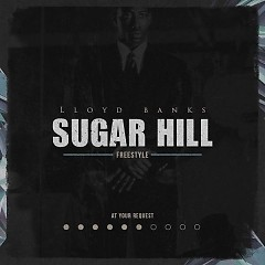 Sugar Hill Freestyle - Lloyd Banks