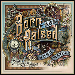 Born And Raised - John Mayer