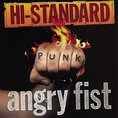 Angry Fist - Hi-Standard