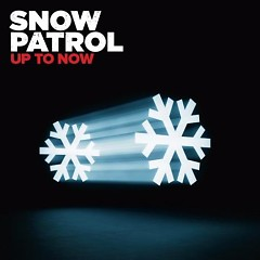 Up To Now (CD1) - Snow Patrol