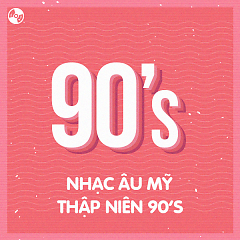Nhạc Âu Mỹ Thập Niên 90's - Various Artists