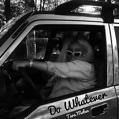 Do Whatever (Single) - Tara Mobee