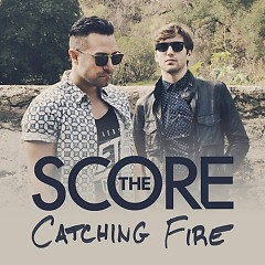 Catching Fire (Single) - The Score