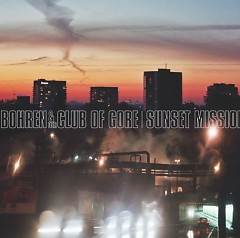 Sunset Mission - Bohren & der Club of Gore