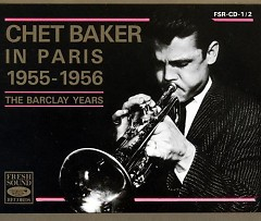 Chet Baker In Paris 1955-1956 - The Barclay Years (CD1)