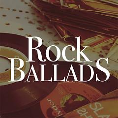 Rock Ballads (Nhạc Rock Ballad Hay Nhất)