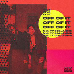Off Of It (Single) - KYLE