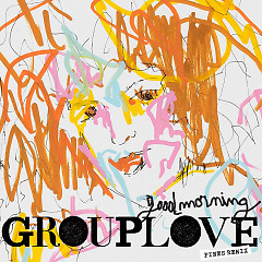 Good Morning (PINES Remix) (Single) - Grouplove