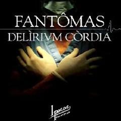 Delirium Cordia - Fantomas