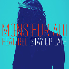 Stay Up Late (Single) - Monsieur Adi, Red