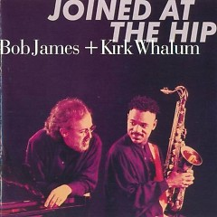 Joined At The Hip (with Bob James)