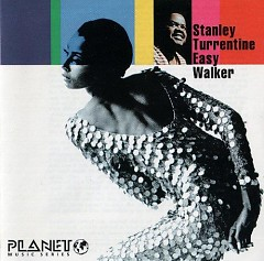 Easy Walker - Stanley Turrentine