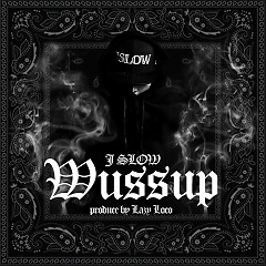 Wussup - J-Slow