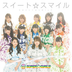 Sweet ☆ Smile - SUPER☆GiRLS