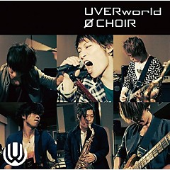 Ø CHOIR - Uverworld