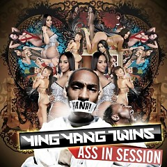 Ass In Session - Ying Yang Twins