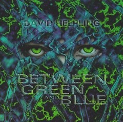 Between Green And Blue - David Helpling