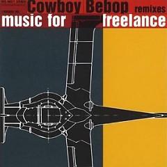 COWBOY BEBOP remixes music for freelance(CD2)