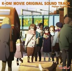 K-ON! MOVIE ORIGINAL SOUND TRACK CD2 - Hajime Hyakkoku