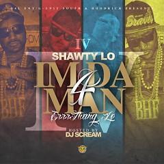 I'm Da Man 4 - Shawty Lo