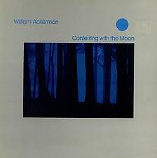 Conferring With The Moon - William Ackerman