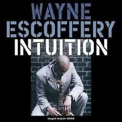 Intuition - Wayne Escoffery