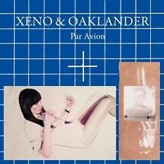 Par Avion - Xeno & Oaklander