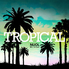 Tropical (Single) - Nuol